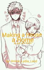 Making a House a Home (an APH SuFin fan fiction) by Anime_Lydia_Land