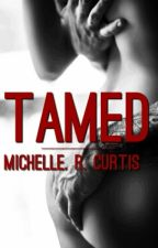 Tamed(Erotic Romance #1) by CookieX_