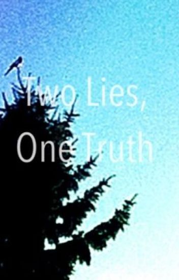 Two Lies, One Truth