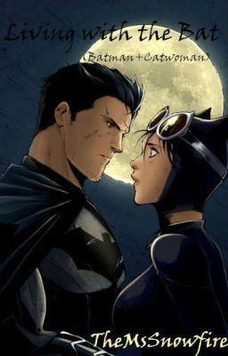 Living With The Bat Batmancatwoman K Wattpad