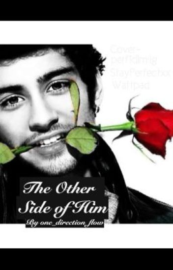 The Other Side Of Him(A Zayn Malik Love Story)
