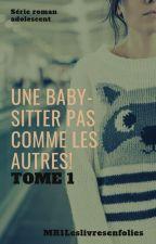 Une baby-sitter pas comme les autres! [tome 1] by MR1leslivresenfolies