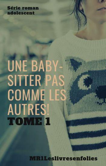 Une baby-sitter pas comme les autres! [tome 1]