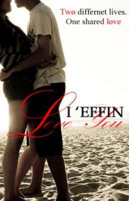 I 'Effin Love You