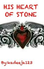 HIS HEART OF STONE by kadeeja123