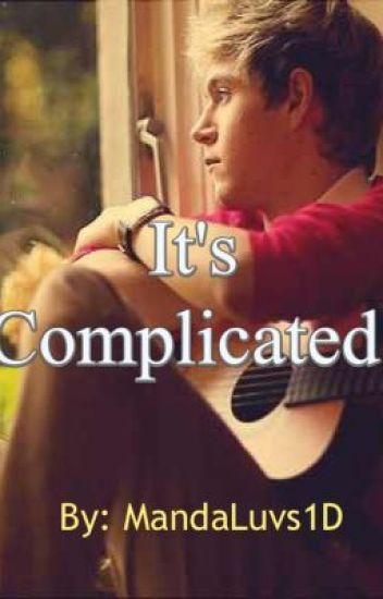 It's Complicated [A Niall Horan Fanfic]