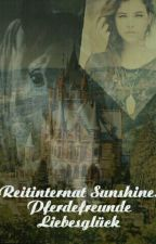 Reitinternat Sunshine: Das Glück der Erde sind die Pferde. by life_of_laura