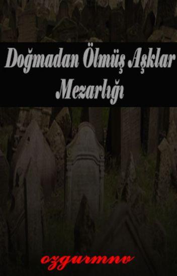 Doğmadan Ölmüş Aşklar Mezarlığı