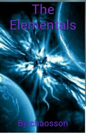 The Elementals Book One: The Chosen One by chaosson