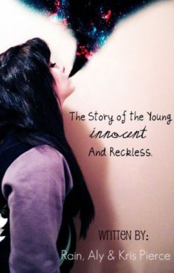 The Story of the Young, Innocent and Reckless.