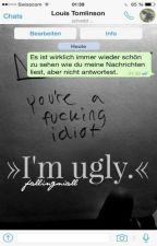 I'm ugly. by fallingniall
