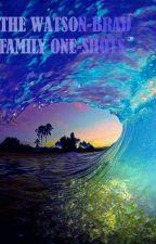 The Watson-Brad Family One-Shots by techitisJ
