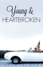 Young & Heartbroken by theloyalhero