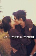 My Brothers Best Friend by __TeenageDreams__