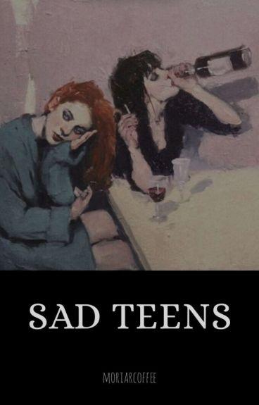 Sad Teens.