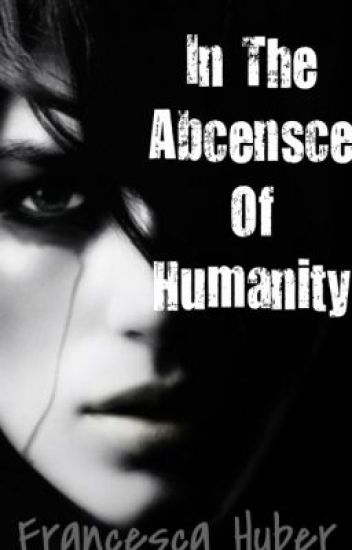In the Absence of Humanity