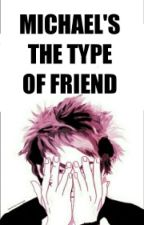 Michael's the type of friend | Michael Clifford by wearegroupies