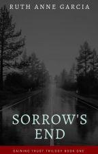 Sorrow's End (Gaining Trust Trilogy 1) by malea5545