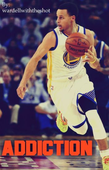 Addiction . || Stephen Curry