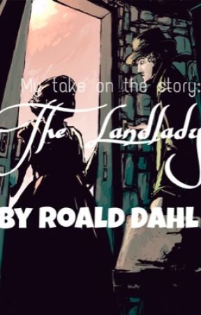 My Take On: The Landlady - My take on: The Landlady By Roald Dahl - Wattpad