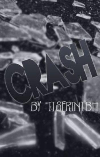 Crash - (UNFINISHED)