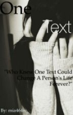 One Text (#wattys2015) by TheForgotten-