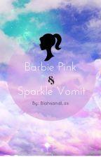Barbie Pink and Sparkle Vomit by Blahsandlas