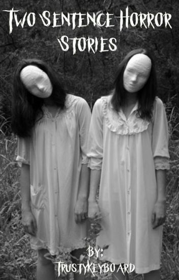 Two Sentence Funny Horror Stories