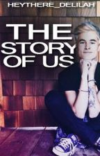 The Story of Us (New Edited Version!) by HeyThere_Delilah