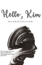 Hello, Kim (COMPLETE) by nilarestia