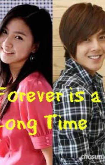 Forever is a Long Time (ON HOLD) EDITING ^_^