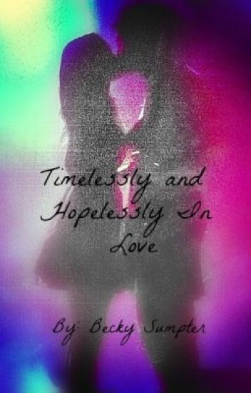 Timelessly and Hopelessly In Love (A Reece Mastin Fan Fiction)