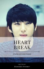 Heartbreak (Vixx Leo) *Quick and Funny* by -BeautifulDreamer-