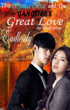 The Spoiled Brat and the Gangster's Great Love Endlessly (Hyunzy fanfic) by PrincessSooHyun