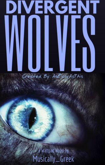 Divergent Wolves(COMPLETE)