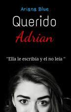 Querido Adrían ©. {1} by Ari-Blue