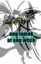 Ang Witch at ang Lamok by Khemarie