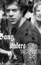 The gang leaders weakness|| l.s || On Hold by HarryandLukeisBAE