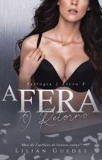 A FERA II - O RETORNO by LilianGuedesBook