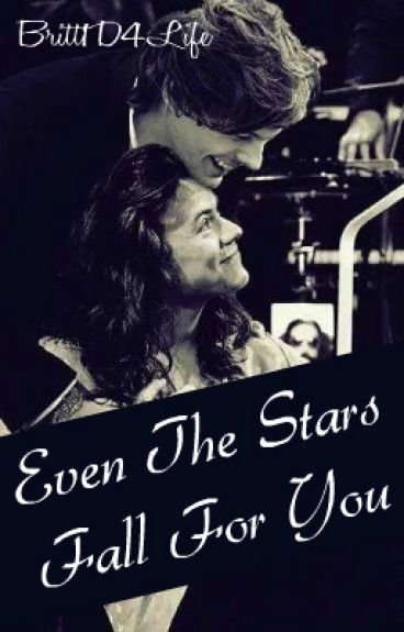 Even The Stars Fall For You {Larry Stylinson}