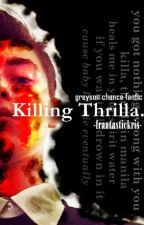 Killing Thrilla || greysonchance by frantastickris