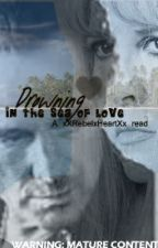 Drowning: In the sea of love (Mature) by BlackWid0wX