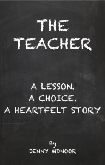 The Teacher [Watty Awards 2013] - COMPLETE