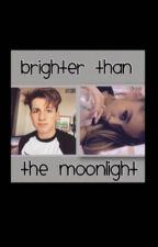 Brighter Than The Moonlight (Ariana Grande & Charlie Puth Fanfiction) by elgar_bruh