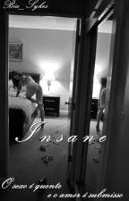 Insane - Reescrevendo by bia_sykes