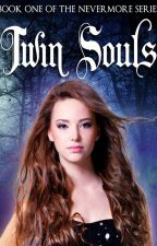 Twin Souls (Nevermore, Book 1) by Gabriellaa_jaide