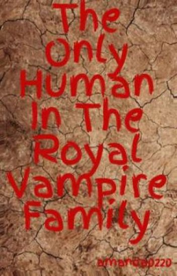 The Only Human In The Royal Vampire Family