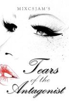 Tears of the Antagonist by Mixcsjam