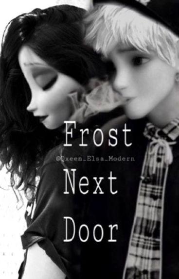 Frost Next Door Completed