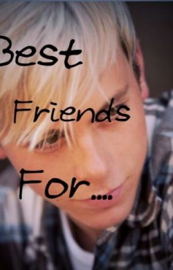 Best Friends For....